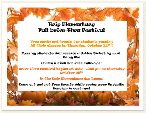 Trip Fall drive thru festival October 29th from 3:30-5:00.